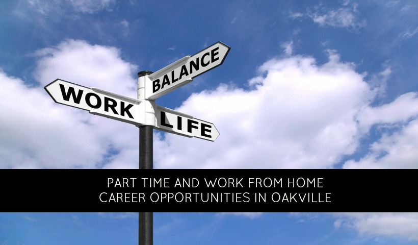 Part Time And Work From Home Job Opportunities In Oakville