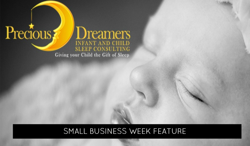 Small Business Week Feature – Precious Dreamers Infant And Child Sleep Consulting