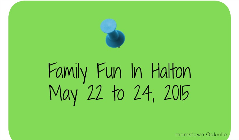 Events Happening In Oakville and Halton  – May 22 to 24th